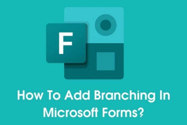 How To Add Branching In Microsoft Forms