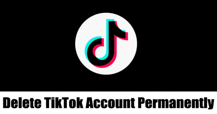 How To Delete Your TikTok Account Permanently