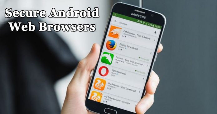 30 Best Secure Android Browsers To Browse Web Securely