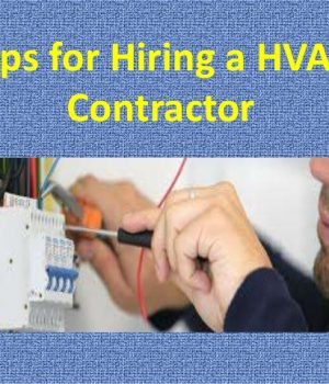 Tips To Hire an HVAC Contractor