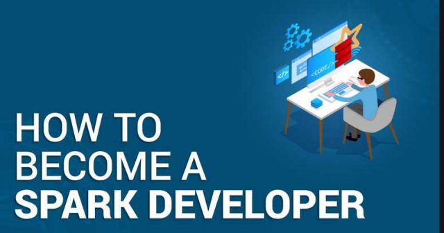 How-do-I-Become-a-Spark-Developer